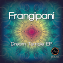 Frangipani / Dream Temple EP